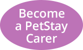 Become a PetStay Carer