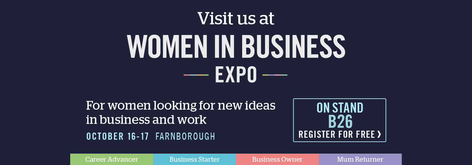 Visit us at Women in Business Expo